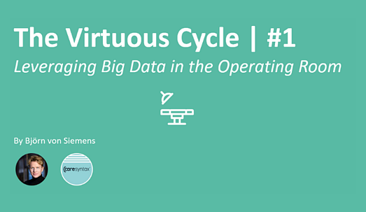 The Virtuous Cycle – Leveraging Big Data in the Operating Room